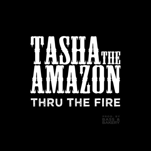 Thru The Fire (Produced by Bass and Bakery)