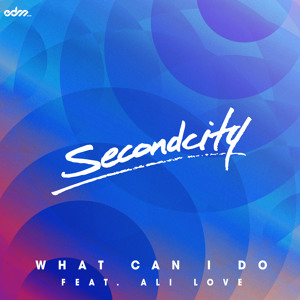 What Can I Do ft. Ali Love (Set Mo Remix) by Secondcity
