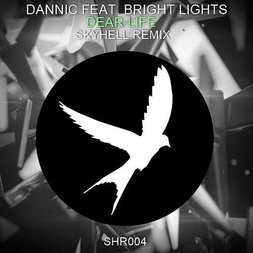 Dannic Feat. Bright Lights - Dear Life (Skyhell Remix)