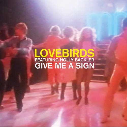02) Lovebirds feat. Holly Backler - Give Me A Sign (Lovebirds Reserva Limitada Remix)