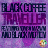 Black Coffee ft. Black Motion & Nomsa Mazwai - Traveller (Lemon & herb Signature ReMix)