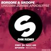 Borgore&Sikdope - Unicorn Zombie Apocalipse #UZA (OHK - REMIX) FREE Download