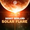 Denny Berland - Solar Flare (Original Mix)