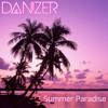 Dan!zer - Summer Paradise (Original Mix) *FREE DOWNLOAD*