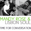 "Time for Conversation – Mandy Rose & Lisbon Soul – Original ""Cheer up"" song- Lyrics by Mark Williams"