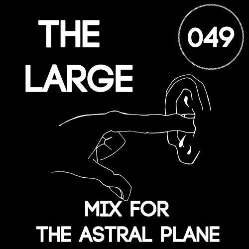 The Large Mix For The Astral Plane
