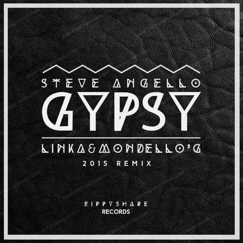 Steve Angello - Gypsy (Linka&Mondello'G Remix 2015)