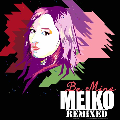 Meiko - Be Mine (Enso Remix)