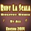 Rudy La Scala El Cariño Es Como Una Flor Bolero Remix Extended 2014 By Alx Mp3