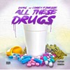 Dwag Ft Corey Finesse - All These Drugs mp3