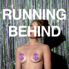 Running Behind