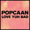 Popcaan - Love Yuh Bad (Produced By Dre Skull)