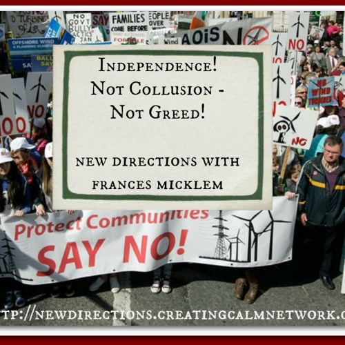 New Directions with Frances Micklem - Choose Independence Not Collusion