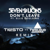 Seven Lions - Don't Leave feat Ellie Goulding(Tiësto Vs Twoloud Remix)