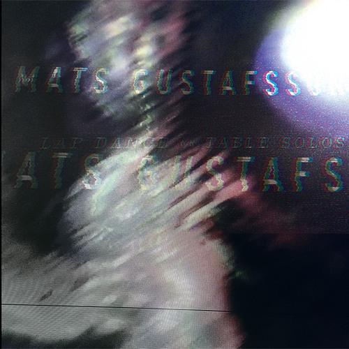 """MATS GUSTAFSSON - LAP DANCE (iDEAL119 7"""")"""