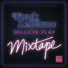 Funk LeBlanc - Million Play Mixtape
