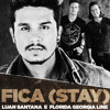 Fica (Stay)- Florida Georgia Line feat. Luan Santana