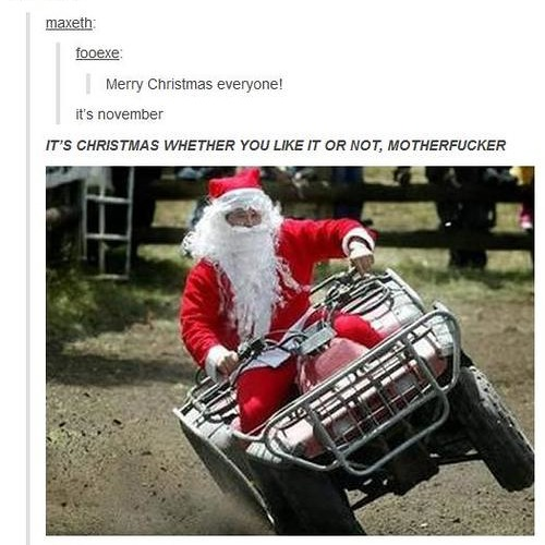 IT'S CHRISTMAS WHETHER YOU LIKE IT OR NOT MOTHERFUCKER by Nerd ...