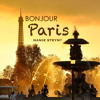 BONJOUR PARIS! - Nanie Dinsay