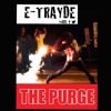 E-TRAYDE ~ THE PURGE (RIOTS) FT. MARK JAY - PRODUCER TEE MIX