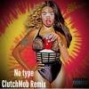 No Type (ClutchMob Remix)