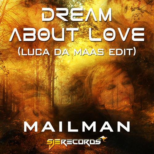 Mailman - Dream About Love (Luca Da Maas Remix){SJE Records}Teaser