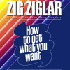 HOW TO GET WHAT YOU WANT Audiobook Excerpt