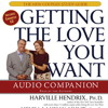 GETTING THE LOVE YOU WANT AUDIO COMPANION Audiobook Excerpt