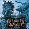 HERE, THERE BE DRAGONS Audiobook Excerpt