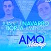 Juanlu Navarro & Borja Jimenez - Te Amo (Mashup)