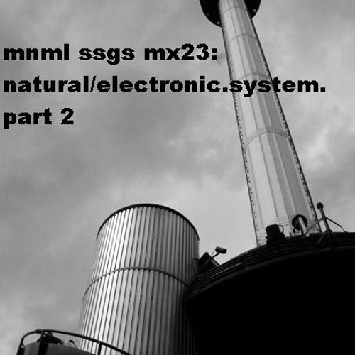 mnml ssgs mx23  natural electronic.system. from napoli to rotterdam mix (part 2)