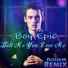 Epic Boy - Tell Me You Love Me (DoubM Remix) [Free Download link in the description]