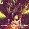Nick Jonas - Nothing Would Be Better (cover) by Jezreel Dave Lacida