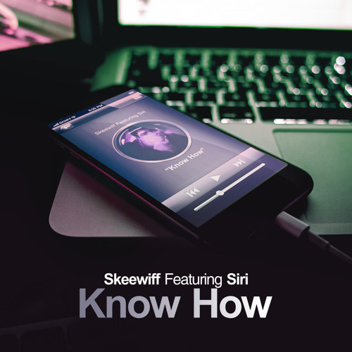 Skeewiff Feat. Siri - Know How