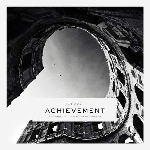 Achievement (Prod  by Christoph Andersson) by G-EAZY | G