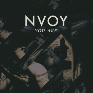 You Are by NVOY