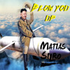 Matias Silro Blow You Up mp3