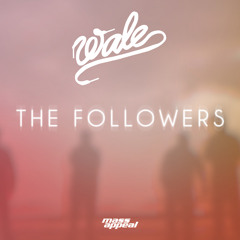Wale - The Followers