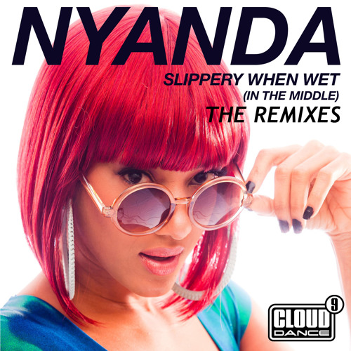 Nyanda - Slippery When Wet (Naffz Remix) [OUT NOW]