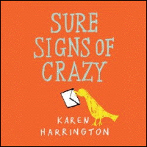 SURE SIGNS OF CRAZY By Karen Harrington, Read By Cassandra Morris