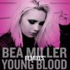 Bea Miller - Young Blood (Mack & Jet Set Vega) Remix Extended