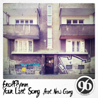 Erolflynn Your Last Song (Ft. New Gang) Artwork
