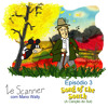 leScanner EP#3 Song of the South