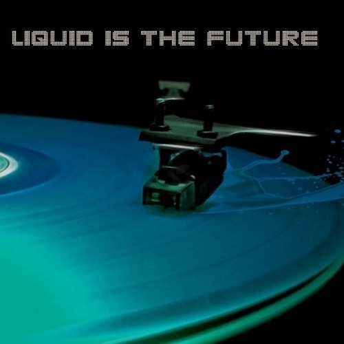Liquid Is The Future 95
