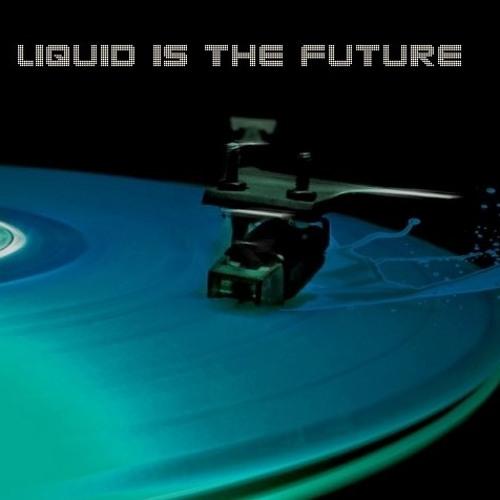 Liquid Is The Future