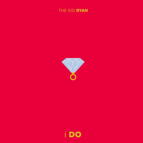 The Kid Ryan – I Do