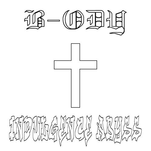 b-ody - Indulgence Abyss