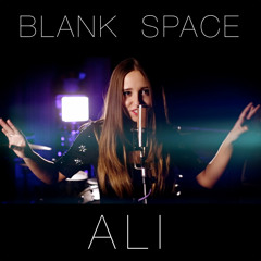 Blank Space - Taylor Swift - Cover By Ali Brustofski