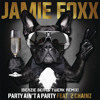 Jamie Foxx Feat. 2 Chainz - Party Aint A Party (Beazie Beats Twerk Remix)****FREE DOWNLOAD****