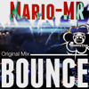Mario - MR - Bounce (Original Mix)